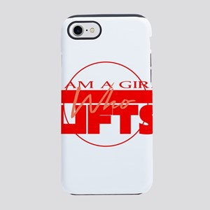 I am a girl who lifts iPhone 7 Tough Case