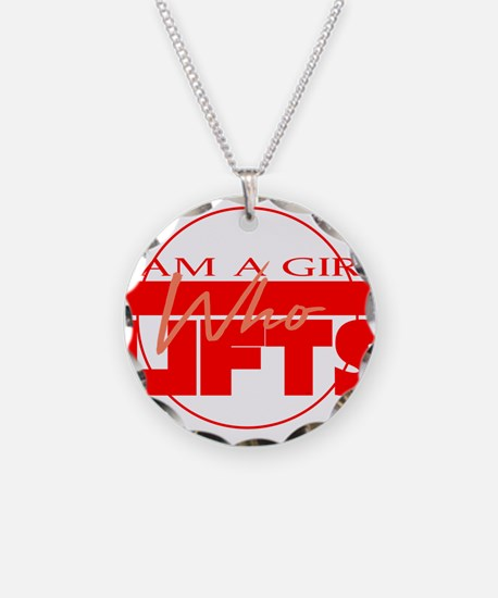 I am a girl who lifts Necklace