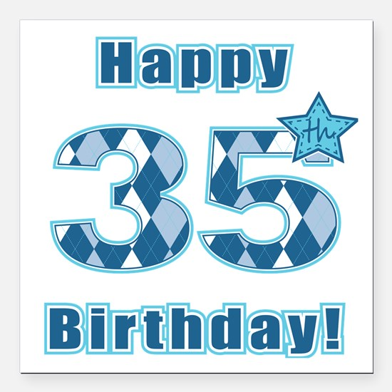"Happy 35th Birthday! Square Car Magnet 3"" x 3"""