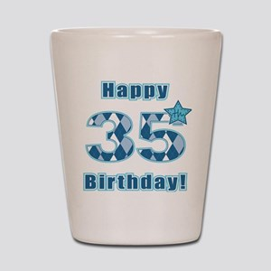 Happy 35th Birthday! Shot Glass