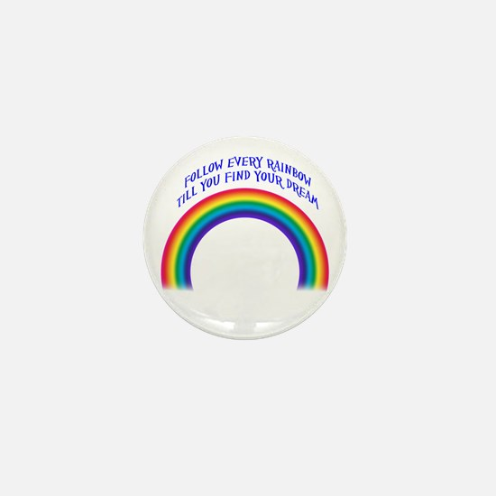 Follow Every Rainbow Mini Button