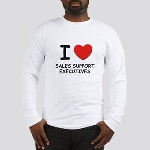 I love sales support executives Long Sleeve T-Shir