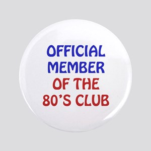 "80th Birthday Official Member 3.5"" Button"
