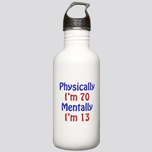 Physically 70, Mentally 13 Stainless Water Bottle