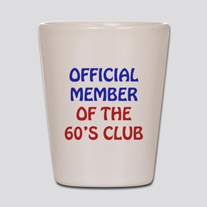 60th Birthday Official Member Shot Glass