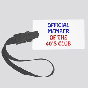 40th Birthday Official Member Large Luggage Tag