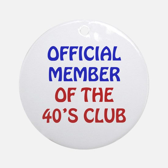 40th Birthday Official Member Ornament (Round)