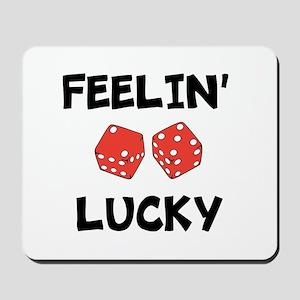 FEELIN LUCKY Mousepad