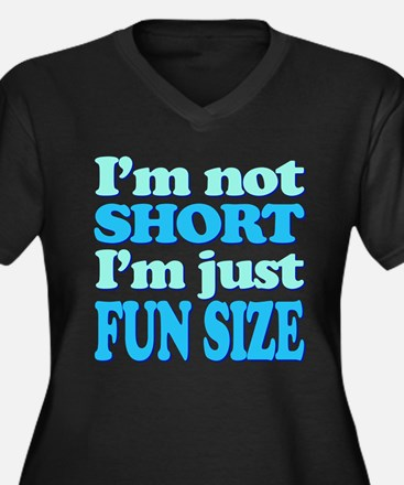 Im Not Short, Im FUN Size! Plus Size T-Shirt