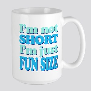 Im Not Short, Im FUN Size! Mug