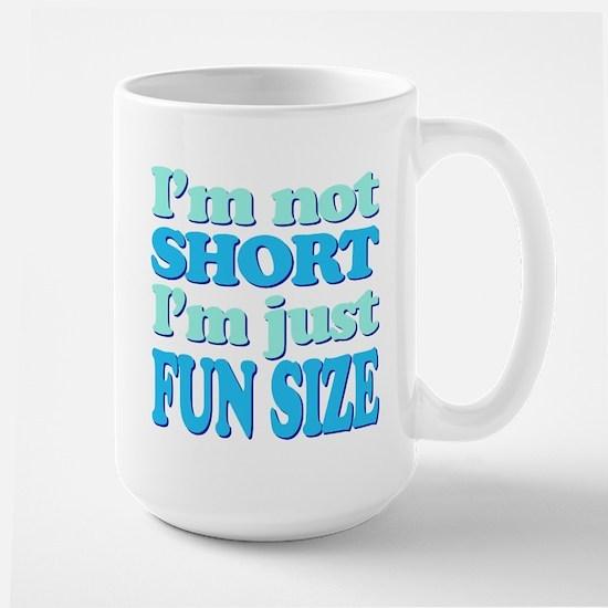Im Not Short, Im FUN Size! Mug