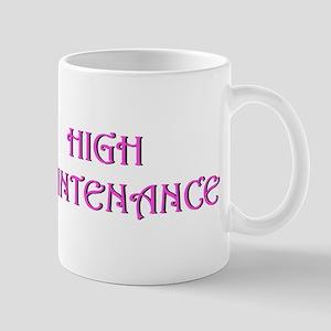 High Maintenance Mug
