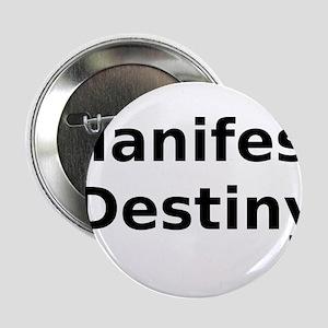 "Manifest Destiny 2.25"" Button"