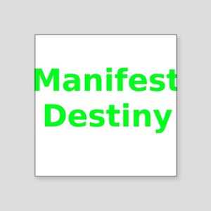 Manifest Destiny Sticker