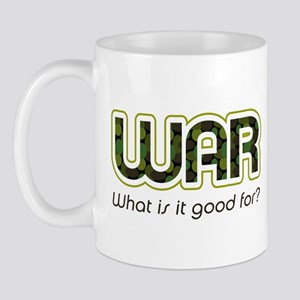 WAR, What is It Good For? Mug