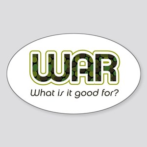 WAR, What is It Good For? Oval Sticker