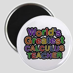 World's Greatest CALCULUS TEACHER Round Magnet