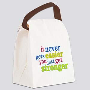 It Never Gets Easier, You Just Get Stronger Canvas