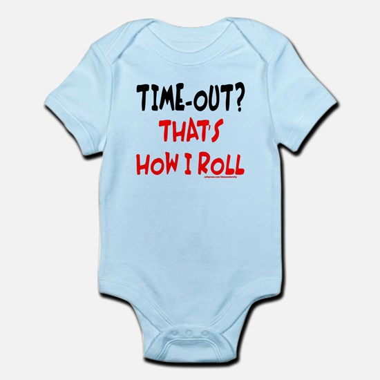 TIME-OUT? THAT'S HOW I ROLL Infant Bodysuit