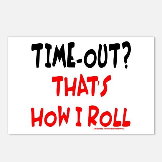 TIME-OUT? THAT'S HOW I ROLL Postcards (Package of