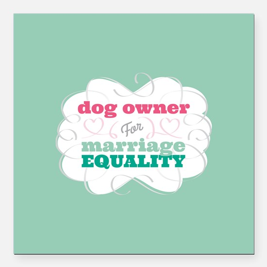 "Dog Owner for Equality Square Car Magnet 3"" x 3"""