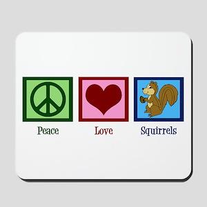Peace Love Squirrels Mousepad