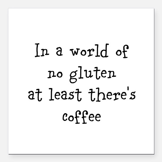 """World of no gluten Square Car Magnet 3"""" x 3"""""""