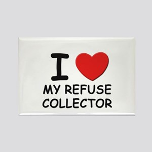 I love refuse collectors Rectangle Magnet
