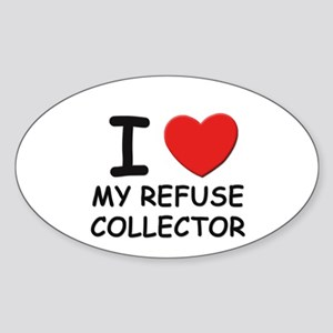 I love refuse collectors Oval Sticker