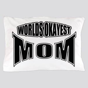 worlds okayest mom Pillow Case