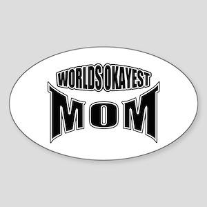 worlds okayest mom Sticker (Oval)