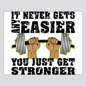 You Just Get Stronger Small Poster