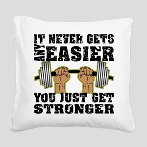 You Just Get Stronger Square Canvas Pillow
