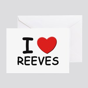 I love reeves Greeting Cards (Pk of 10)