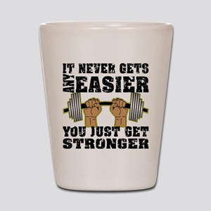 You Just Get Stronger Shot Glass