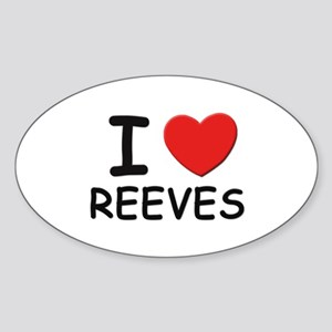 I love reeves Oval Sticker