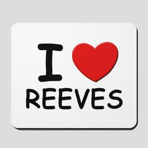 I love reeves Mousepad