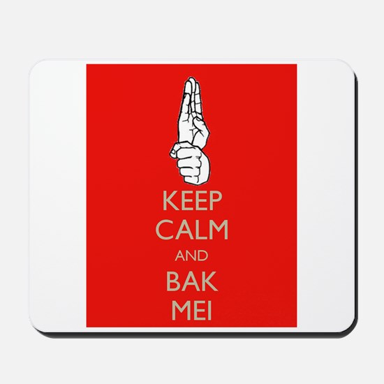 Keep Calm and Bak Mei Mousepad