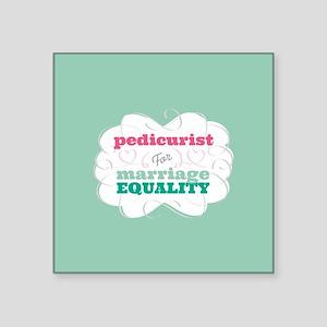 Pedicurist for Equality Sticker