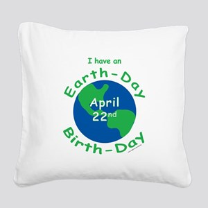 Earth Day Birthday Square Canvas Pillow