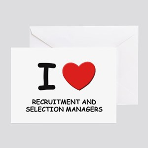 I love recruitment and selection managers Greeting