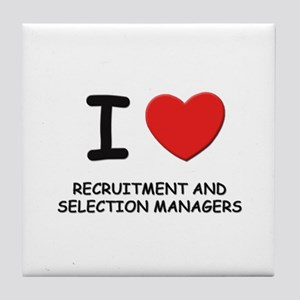 I love recruitment and selection managers Tile Coa