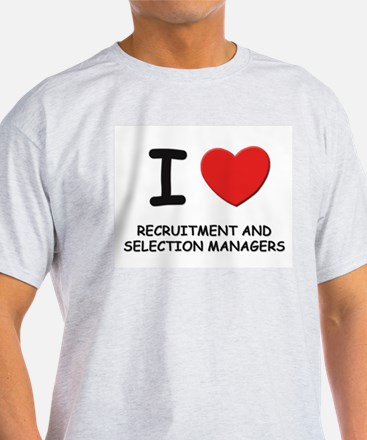 I love recruitment and selection managers Ash Grey