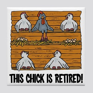 This Chick is Retired Tile Coaster