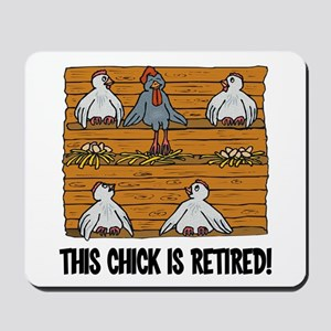 This Chick is Retired Mousepad