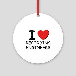 I love recording engineers Ornament (Round)