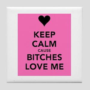 Bitches Love Me Tile Coaster