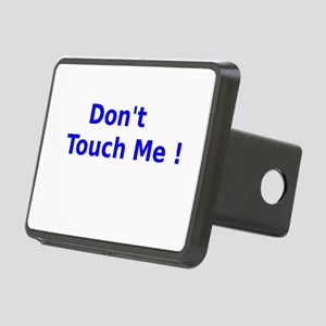 Dont Touch Me Hitch Cover