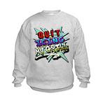 Quit Icing My Grill Sweatshirt