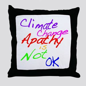 Climate Change Apathy is Not OK Throw Pillow